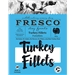 Fresco Turkey Fillets 100g